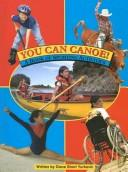 Cover of: You Can Canoe! | Diana Short Yurkovic