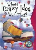 Cover of: Whose Crazy Idea Was That? (The Real Deal)