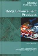 Cover of: Body Enhancement Products (Drugs: the Straight Facts)