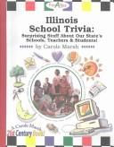 Cover of: Illinois School Trivia | Carole Marsh