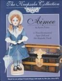 Cover of: Aimee 3 Dimensional Paper Dolls and Trunk (Keepsake Collection) | Karen Prince