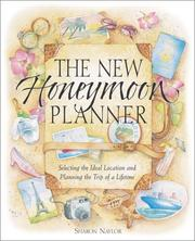 Cover of: The New Honeymoon Planner: Selecting the Ideal Location and Planning the Trip of a Lifetime