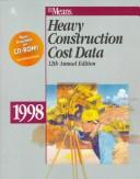 Cover of: Heavy Construction Cost Data 1998 (Means Heavy Construction Cost Data)