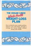 Cover of: Edgar Cayce Whole Health Weight-Loss Plan