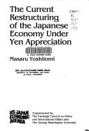 Cover of: The Current Restructuring of the Japanese Economy Under Yen Appreciation