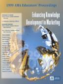Cover of: 1999 Ama Educators' Proceedings: Enhancing Knowledge Development in Marketing (Ama Educator's Proceedings Enhancing Knowledge Development in Marketing)