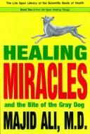 Cover of: Healing Miracles & the Bite of the Grey Dog