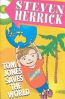 Cover of: Tom Jones Saves the World | Steven Herrick