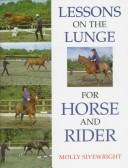 Cover of: Lessons on the Lunge for Horse and Rider | Molly Sivewright