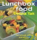 Cover of: Lunchbox Food | Deona Tait