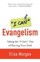 "Cover of: I can evangelism: taking the ""I can't"" out of sharing your faith"