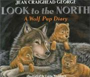 Cover of: Look to the North: A Wolf Pup Diary