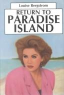 Cover of: Return to Paradise Island | Louise Bergstrom