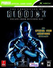 Cover of: The Chronicles of Riddick: Escape From Butcher Bay (Prima's Official Strategy Guide)