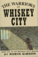 The Warriors of Whiskey City
