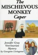 Cover of: The Mischievous Monkey Caper