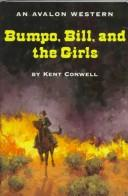 Cover of: Bumpo, Bill and the Girls | Kent Conwell