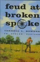 Feud at Broken Spoke by Terrell L. Bowers
