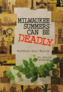 Cover of: Milwaukee Summers Can Be Deadly