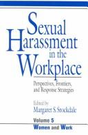 Cover of: Sexual Harassment in the Workplace: Perspectives, Frontiers, and Response Strategies (Women and Work: A Research and Policy Series) | Margaret Stockdale