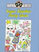 Cover of: Super Slumber Party Ideas (It
