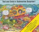 Cover of: Ted and Dolly's Submarine Surprise (Slot Books)