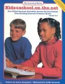 Cover of: Kids School on the Net: Fun-Filled Internet Activities Across the Curriculum | Karen Krupnick
