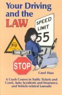 Cover of: Your Driving and the Law | Carol Haas