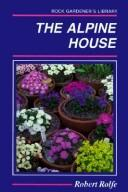 The Alpine House by Robert Rolfe