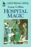 Hospital Magic (Linford Romance Library (Large Print)) by Lynne Collins