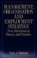 Cover of: Management, Organisation, and Employment Strategy: New Directions in Theory and Practice