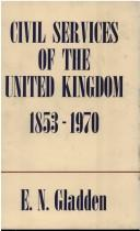 Cover of: Civil Services in the United Kingdom, 1885-1967