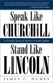 Cover of: Speak like Churchill, stand like Lincoln: 21 powerful secrets of history's greatest speakers