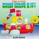 Cover of: What Color Is It? What Shape Is It? (Pull 'n Push)