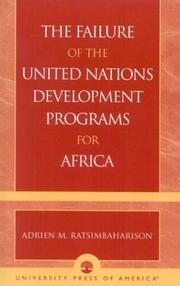 Cover of: The Failure of the United Nations Development Programs for Africa | Adrien M. Ratsimbaharison