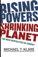 Cover of: Rising Powers, Shrinking Planet