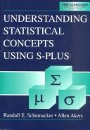 Understanding Statistical Concepts Using S-plus by Randall E. Schumacker, Allen Akers