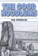Cover of: The Good Hoodlums