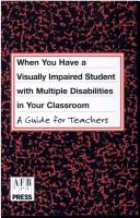 Cover of: When You Have a Student With Visual and Multiple Disabilities in Your Classroom | Jane N. Erin