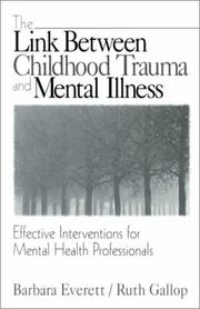 Cover of: The Link Between Childhood Trauma and Mental Illness | Barbara Everett