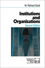 Cover of: Institutions and Organizations (Foundations for Organizational Science) | W. Richard Scott