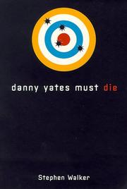 Cover of: Danny Yates Must Die
