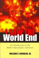 Cover of: I Saw the World End | William C., Jr. Nicholas