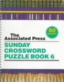 Cover of: The Associated Press Sunday Crossword Puzzle Book 6 (Associated Press Sunday Crossword Puzzle) | Associated Press.