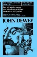 Cover of: The Middle Works of John Dewey, Volume 10, 1899 - 1924: Essays on Philosophy and Education, 1916-1917 (Collected Works of John Dewey)