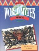 Cover of: The Adventures of Anansi (World Myths) (World Myths)