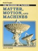 Cover of: Matter, Motion, and Machines
