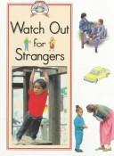 Cover of: Watch Out for Strangers (Read All About It - Science and Social Studies) | Paul Humphrey