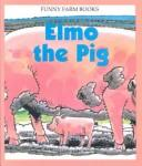Cover of: Elmo the Pig | Wendy Kanno