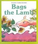 Cover of: Bags the lamb | Wendy Kanno